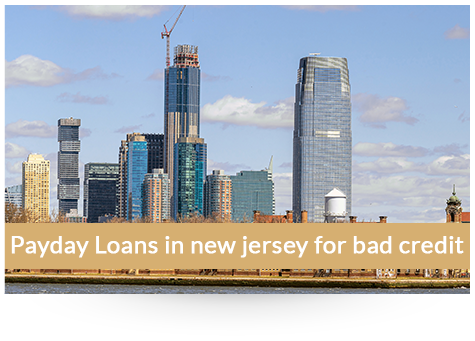 Payday Loans in new jersey for bad credit